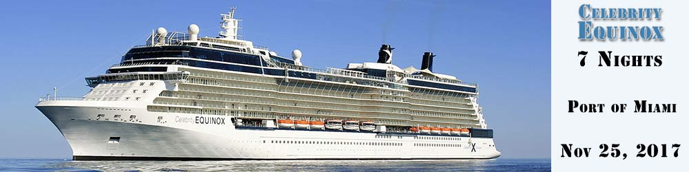 Celebrity Equinox Bliss Cruise 2017 - 7 Nights from Miami, FL